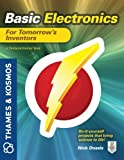 Basic Electronics for Tomorrows Inventors: A Thames and Kosmos Book