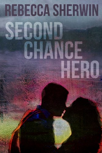 Second Chance Hero by Rebecca Sherwin
