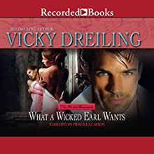 What a Wicked Earl Wants (       UNABRIDGED) by Vicky Dreiling Narrated by Priscilla Carson