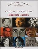 echange, troc Antoine de Baecque - L'histoire-caméra