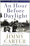 An Hour Before Daylight: Memories of a Rural Boyhood (0743211995) by Jimmy Carter