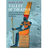 Guide to the Valley of the Kings / Alberto Siliotti : And to the Theban Necropolises and Temples [Import]by Alberto Siliotti