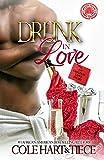 Drunk In Love: An Original Love Story (Volume 1)