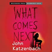 What Comes Next | [John Katzenbach]
