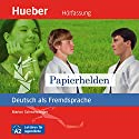 Papierhelden (Deutsch als Fremdsprache) Audiobook by Marion Schwenninger Narrated by Jakob Ebel