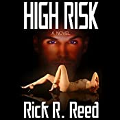 High Risk | [Rick R. Reed]