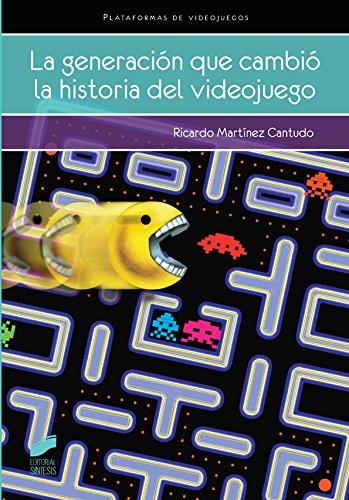 La generación que cambió la historia del videojuego (Videojuegos)