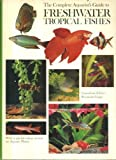 Complete Aquarist's Guide to Freshwater Tropical Fishes (0706318978) by John Gilbert