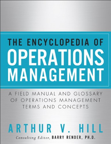 The Encyclopedia Of Operations Management: A Field Manual And Glossary Of Operations Management Terms And Concepts (Ft Press Operations Management) front-21747