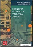 img - for Econom a ecol gica y pol tica ambiental (Economa) (Spanish Edition) book / textbook / text book