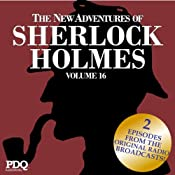 The New Adventures of Sherlock Holmes (Dramatized): The Golden Age of Old Time Radio Shows, Vol. 16 | [Arthur Conan Doyle, PDQ AudioWorks]