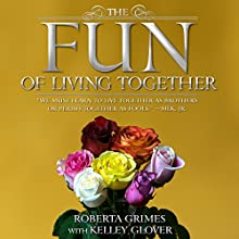 The Fun of Living Together Audiobook by Roberta Grimes, Kelley Glover Narrated by Roberta Grimes, Kelley Glover