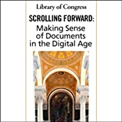Library of Congress Series on Digital Future: Lecture Five, Scrolling Forward (02/14/05) | [David Levy]