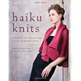 Haiku Knits: 25 Serenely Beautiful Patterns Inspired by Japanese Designpar Tanya Alpert