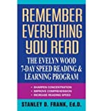 (Remember Everything You Read: The Evelyn Wood 7-Day Speed Reading & Learning Program) By Frank, Stanley D. (Author) Mass Market Paperbound on 01-May-1992