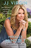 Miracle Mindset: A Mother, Her Son, and Life's Hardest Lessons