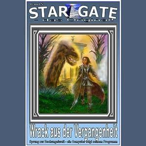 Wrack aus der Vergangenheit (Star Gate 5) Hörbuch