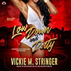 Low Down and Dirty: Dirty Red, Book 4 Hörbuch von Vickie M. Stringer,  Buck 50 Productions - producer Gesprochen von:  iiKane