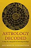 img - for Astrology Decoded: a step by step guide to learning astrology book / textbook / text book