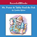 Mr. Putter and Tabby Feed the Fish (       UNABRIDGED) by Cynthia Rylant Narrated by Jeffrey DeMunn