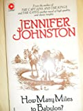 How Many Miles to Babylon? (Coronet Books) (0340199504) by JENNIFER JOHNSTON