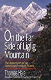 HALE THOMAS ON THE FAR SIDE OF LIGLIG MOUNTAIN: Adventures of an American Family in Nepal