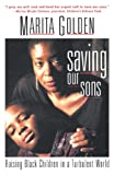 Saving Our Sons (0385473036) by Golden, Marita