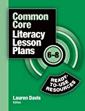 img - for Common Core Literacy Lesson Plans: Ready-to-Use Resources, 6-8 book / textbook / text book