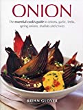 img - for The onion cookbook: cooking with onions, garlic, leeks, spring onions, shallots and chives book / textbook / text book