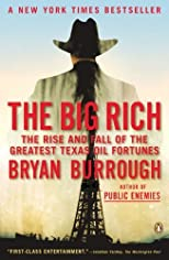 The Big Rich: The Rise and Fall of the Greatest Texas Oil Fortunes (Edition Reprint) by Burrough, Bryan [Paperback(2010£©]