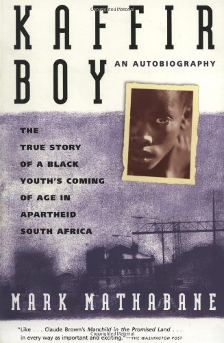 Kaffir Boy: An Autobiography--The True Story of a Black...