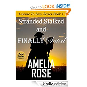 Stranded, Stalked and Finally Sated (Contemporary Western Romance) (License to Love Series:Book 1)