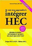 echange, troc Emmanuel Vayleux - Je Vais Vous Apprendre à Intégrer HEC - EDITION 2013 - Réussir sa Prépa ECS et ECE : Méthodes et Secrets de ceux qui l'ont