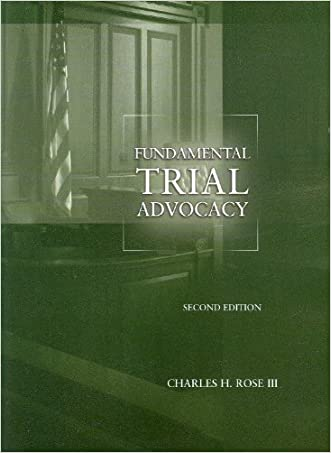 Fundamental Trial Advocacy (American Casebook Series)