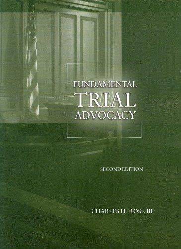 Rose's Fundamental Trial Advocacy, 2d (American Casebook...