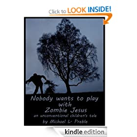 Nobody Wants to Play With Zombie Jesus: An Unconventional Children's Tale
