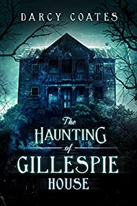 The Haunting Of Gillespie House by Darcy Coates ebook deal
