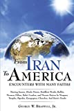 img - for From Iran to America Encounters with Many Faiths book / textbook / text book