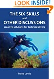 The Six Skills and Other Discussions: Creative Solutions for Technical Divers