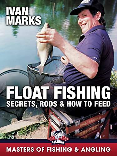 Float Fishing: Secrets, Rods & How to Feed