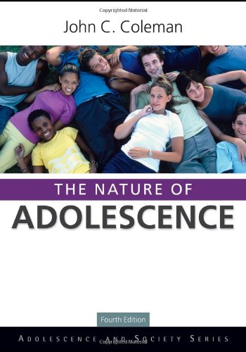 The Nature of Adolescence, 4th Edition (Adolescence and...