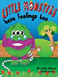 "(Childrens Ebook) Little Monsters Have Feelings Too! Beautifully Illustrated Patterned Rhyming Book Teaching Kindness (3-8yrs) (""Little Monsters series"")"
