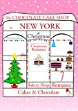 THE CHOCOLATE CAKE SHOP IN NEW YORK AT CHRISTMAS (The Tea Shop & Tearoom Series Book 3)
