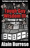 img - for Tough Guy Wisdom III: Revenge of the Tough Guy (Volume 3) book / textbook / text book