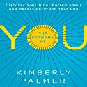 The Economy of YOU: Discover Your Inner Entrepreneur and Recession-Proof Your Life Audiobook by Kimberly Palmer Narrated by Lisa Moore