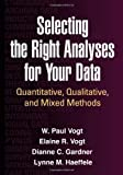 img - for Selecting the Right Analyses for Your Data: Quantitative, Qualitative, and Mixed Methods Paperback July 2, 2014 book / textbook / text book