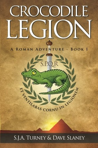Crocodile Legion: A Roman adventure: Volume 1