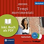 Tempi movimentati (Compact Lernstories): Italienisch Wortschatz - Niveau B1 | Anna Denti,Ballarin Puccetti,Alessandra Oddo