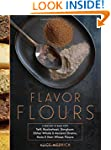 Flavor Flours: A New Way to Bake with...