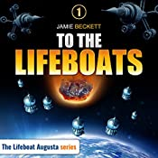 To the Lifeboats - A Novella: The Lifeboat Augusta Series, Book 1 | Jamie Beckett